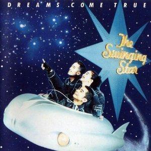 ドリームズ・カム・トゥルー「The Swinging Star」.jpg